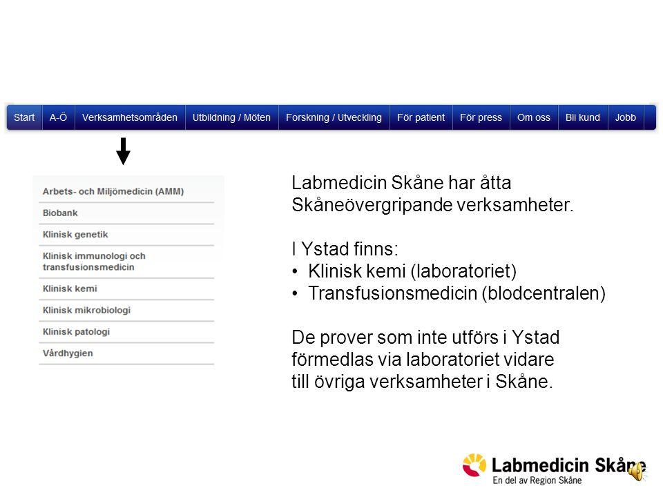 Labmedicin Skåne har åtta Skåneövergripande verksamheter.