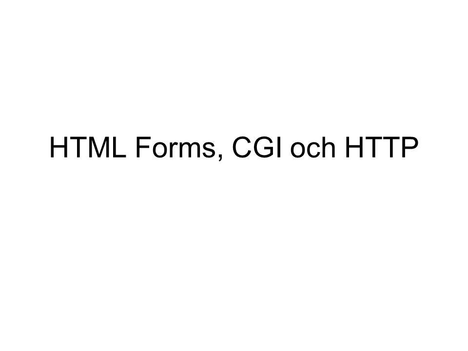 HTML Forms, CGI och HTTP