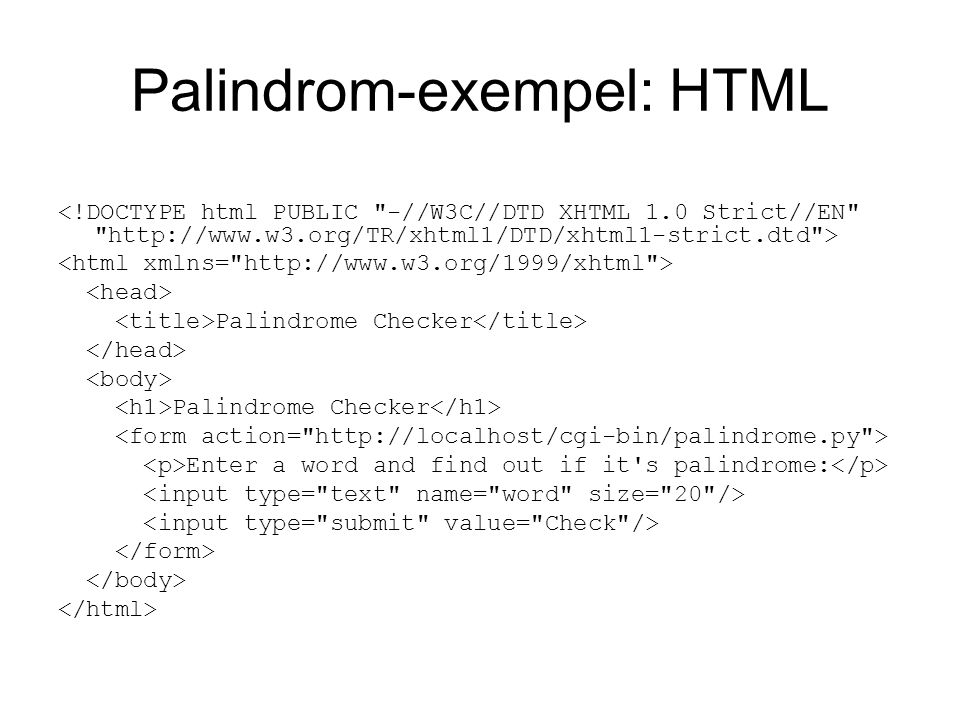 Palindrom-exempel: HTML Palindrome Checker Palindrome Checker Enter a word and find out if it's palindrome: