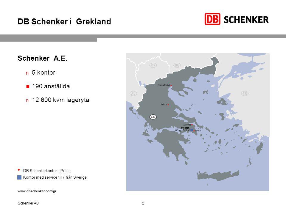 DB Schenker i Grekland Schenker A.E. 5 kontor 190 anställda 12 600 kvm lageryta DB Schenkerkontor i Polen  Kontor med service till / från Sverige www