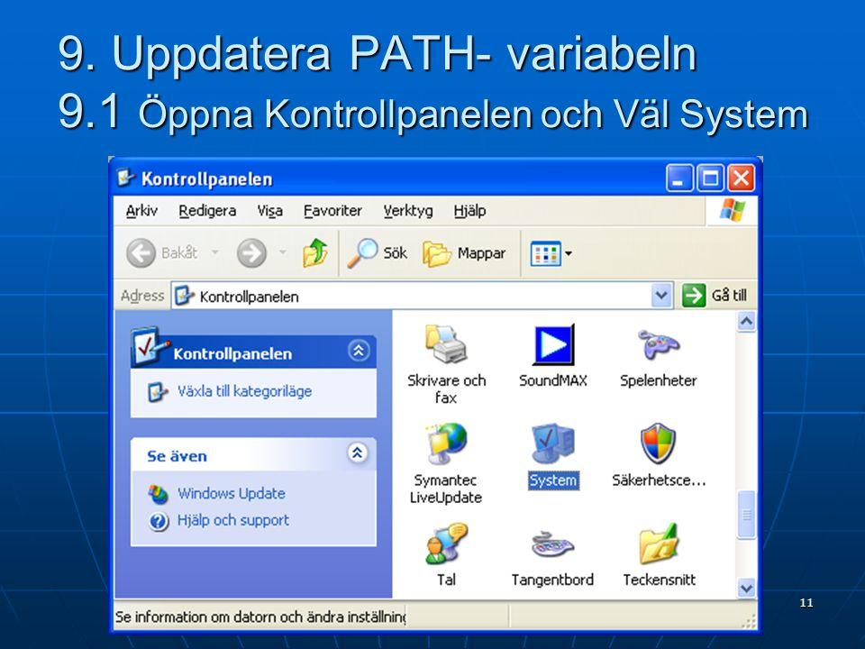 9. Uppdatera PATH- variabeln 9.1 Öppna Kontrollpanelen och Väl System 11