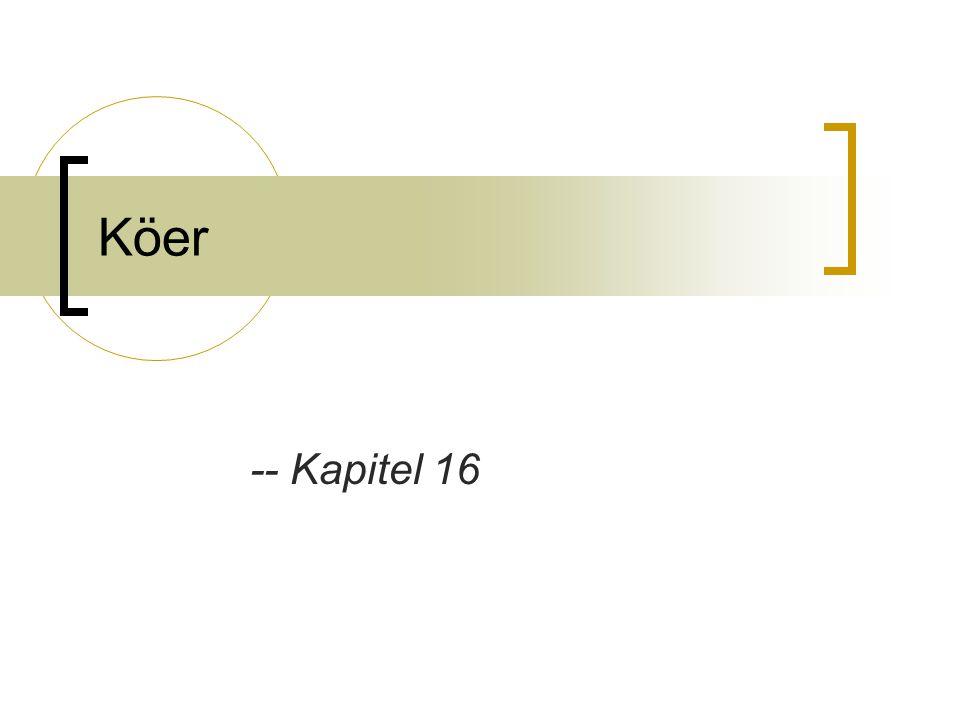 Köer -- Kapitel 16