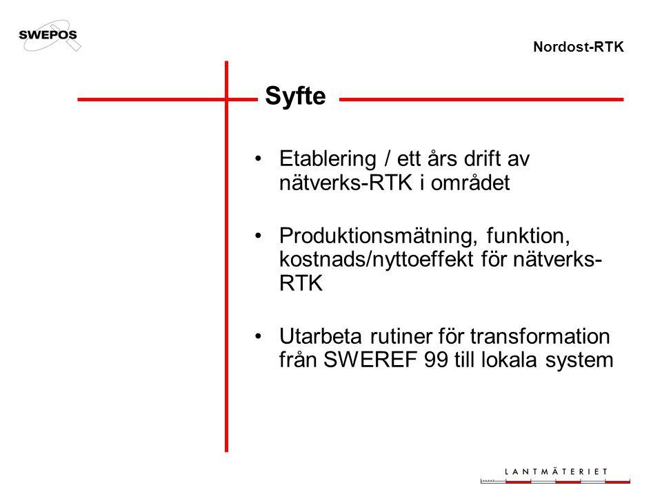 Nordost-RTK Syfte Etablering / ett års drift av nätverks-RTK i området Produktionsmätning, funktion, kostnads/nyttoeffekt för nätverks- RTK Utarbeta r