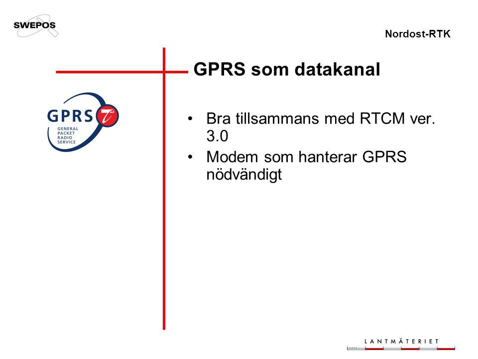 Nordost-RTK GPRS som datakanal Bra tillsammans med RTCM ver. 3.0 Modem som hanterar GPRS nödvändigt