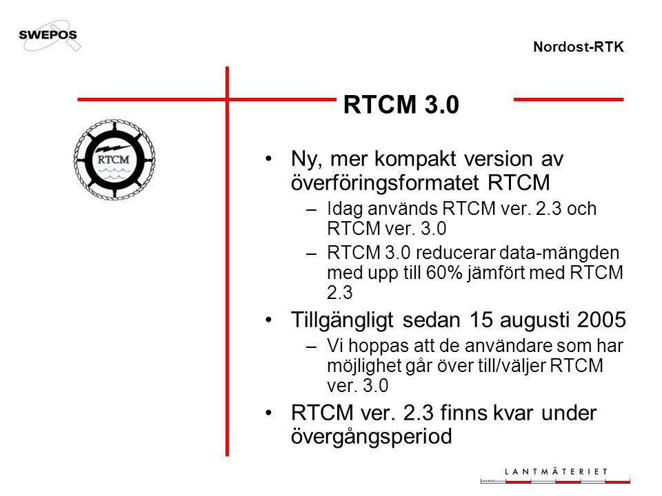 Nordost-RTK RTCM 3.0 Ny, mer kompakt version av överföringsformatet RTCM –Idag används RTCM ver. 2.3 och RTCM ver. 3.0 –RTCM 3.0 reducerar data-mängde
