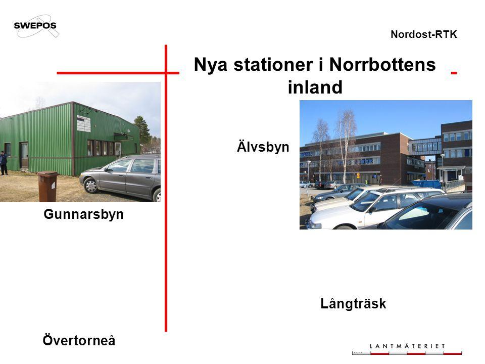 Nordost-RTK Nya stationer i Norrbottens inland Övertorneå Gunnarsbyn Älvsbyn Långträsk
