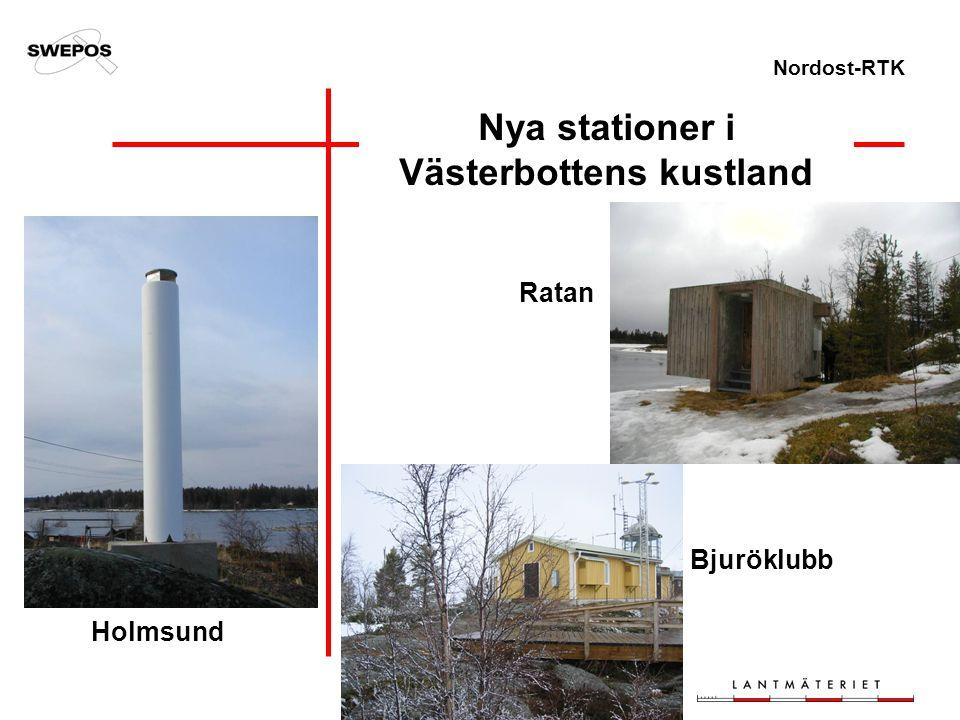 Nordost-RTK Nya stationer i Västerbottens kustland Ratan Bjuröklubb Holmsund