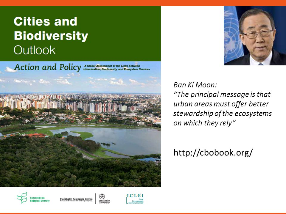 "Ban Ki Moon: ""The principal message is that urban areas must offer better stewardship of the ecosystems on which they rely"" http://cbobook.org/"