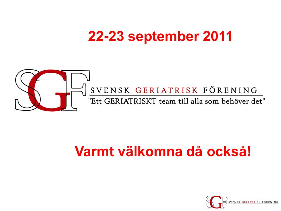 22-23 september 2011 Varmt välkomna då också!