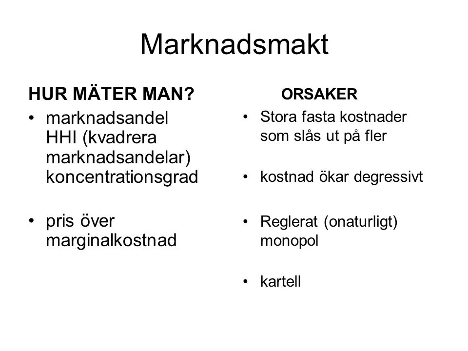 Marknadsmakt HUR MÄTER MAN.