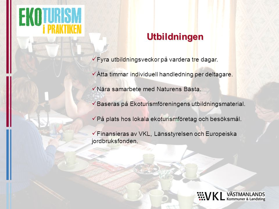 Täta lokala nätverk.Inspirerande ekoturismarrangörer i Västmanland/Bergslagen.