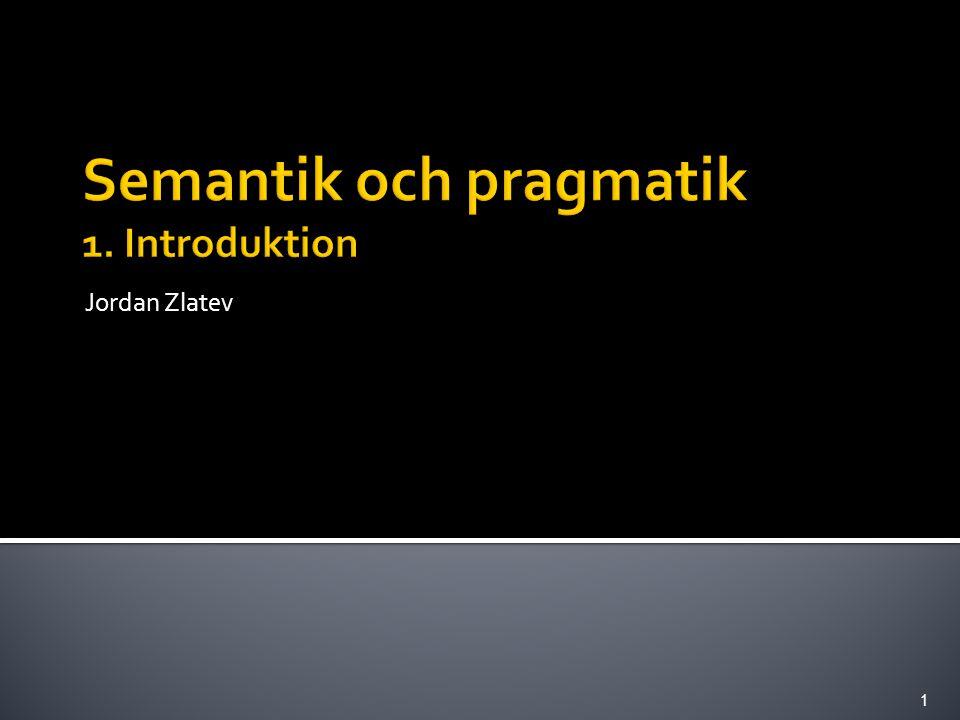 Vad är semantik och pragmatik.