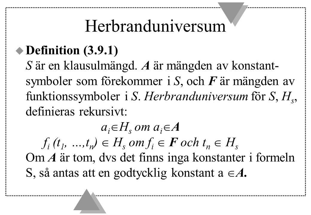 Herbranduniversum  Definition (3.9.1) S är en klausulmängd.