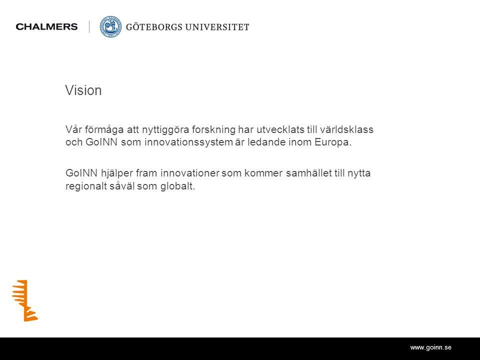 www.goinn.se Vision Vår förmåga att nyttiggöra forskning har utvecklats till världsklass och GoINN som innovationssystem är ledande inom Europa. GoINN