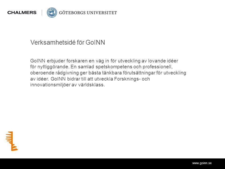 www.goinn.se Verksamhetsidé för GoINN GoINN erbjuder forskaren en väg in för utveckling av lovande idéer för nyttiggörande. En samlad spetskompetens o