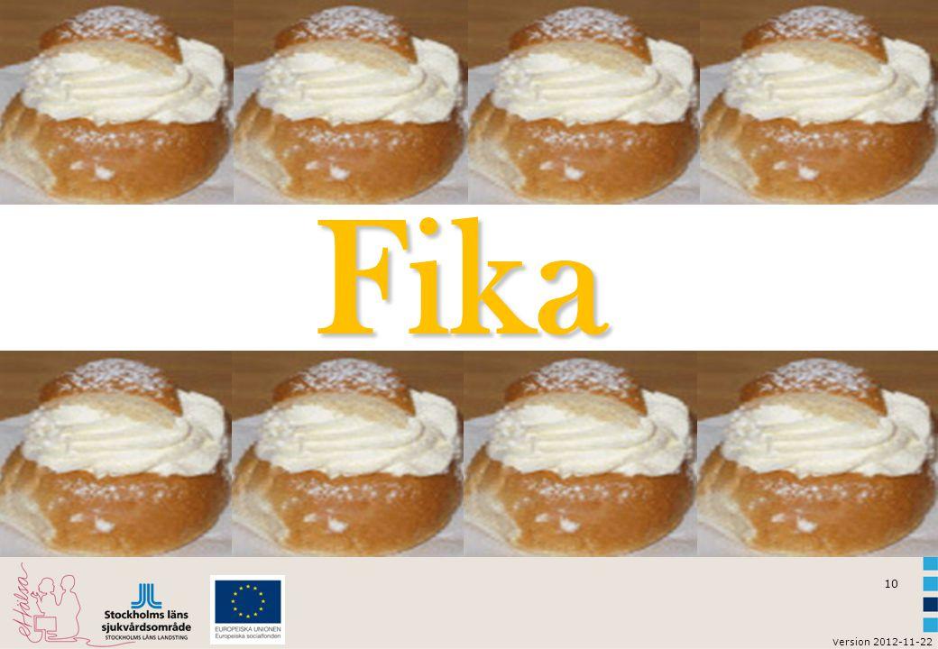 10 v ersion 2012-11-22 Fika