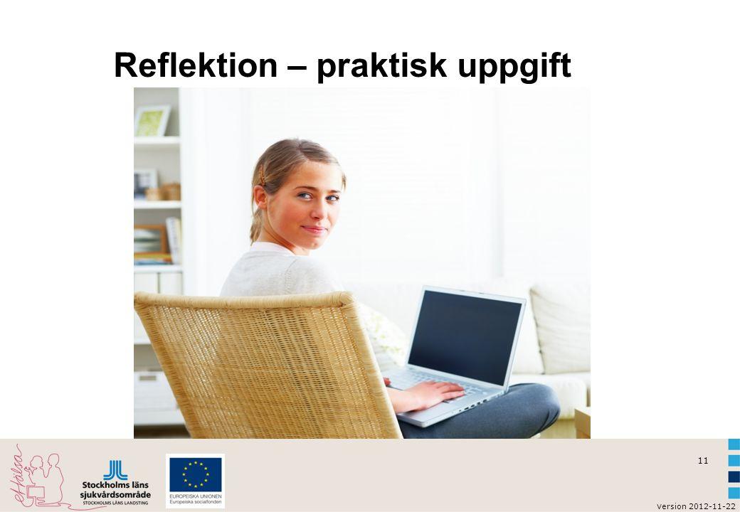 11 v ersion 2012-11-22 Reflektion – praktisk uppgift