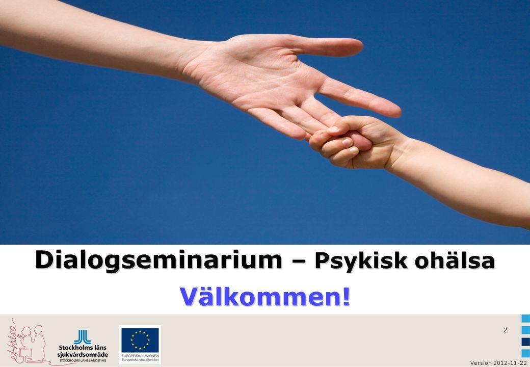2 Dialogseminarium – Psykisk ohälsa Välkommen!