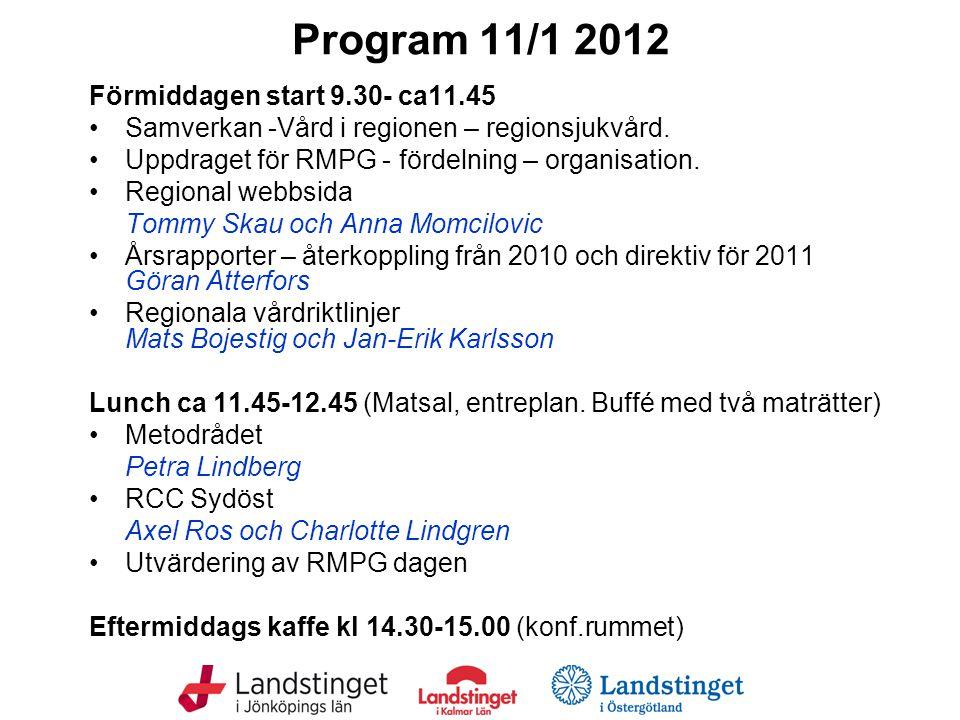 Program 11/1 2012 Förmiddagen start 9.30- ca11.45 Samverkan -Vård i regionen – regionsjukvård.