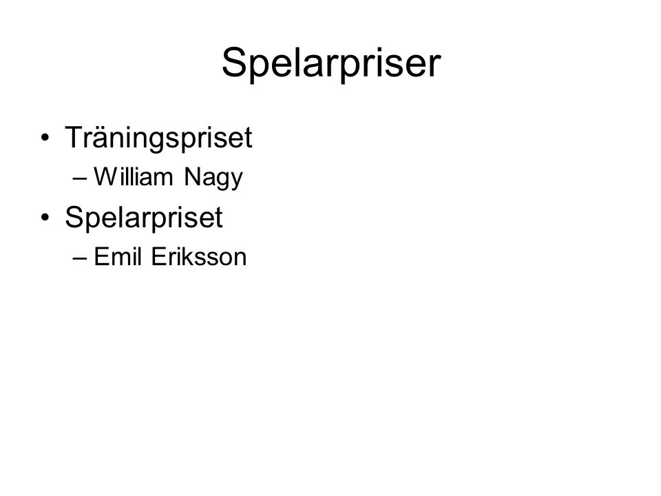 Spelarpriser Träningspriset –William Nagy Spelarpriset –Emil Eriksson