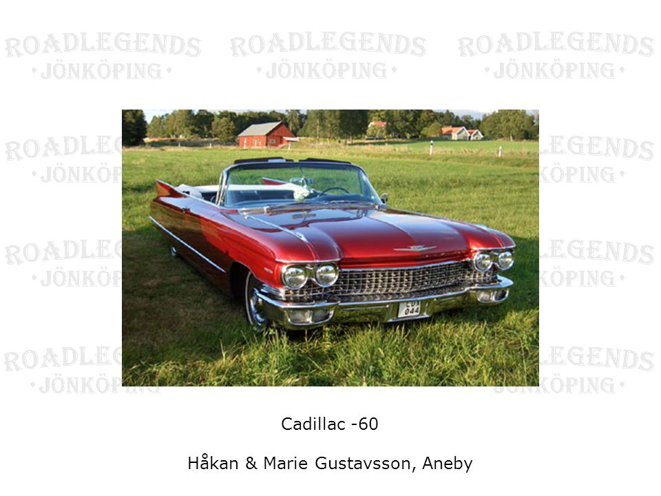 Cadillac -60 Håkan & Marie Gustavsson, Aneby
