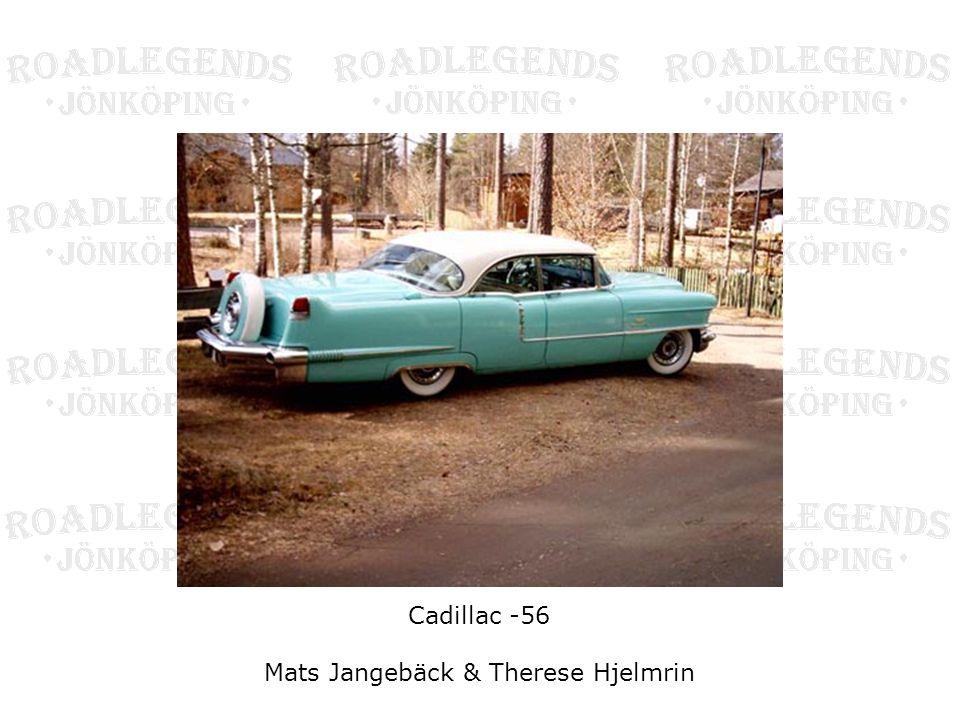 Cadillac -56 Mats Jangebäck & Therese Hjelmrin