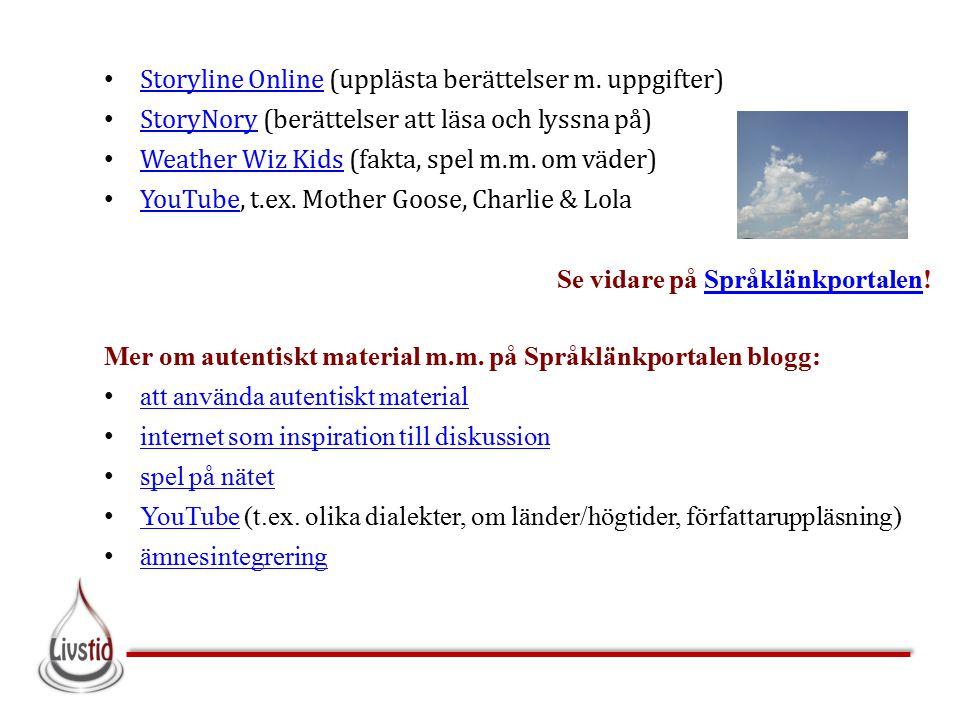Storyline Online (upplästa berättelser m. uppgifter) Storyline Online StoryNory (berättelser att läsa och lyssna på) StoryNory Weather Wiz Kids (fakta