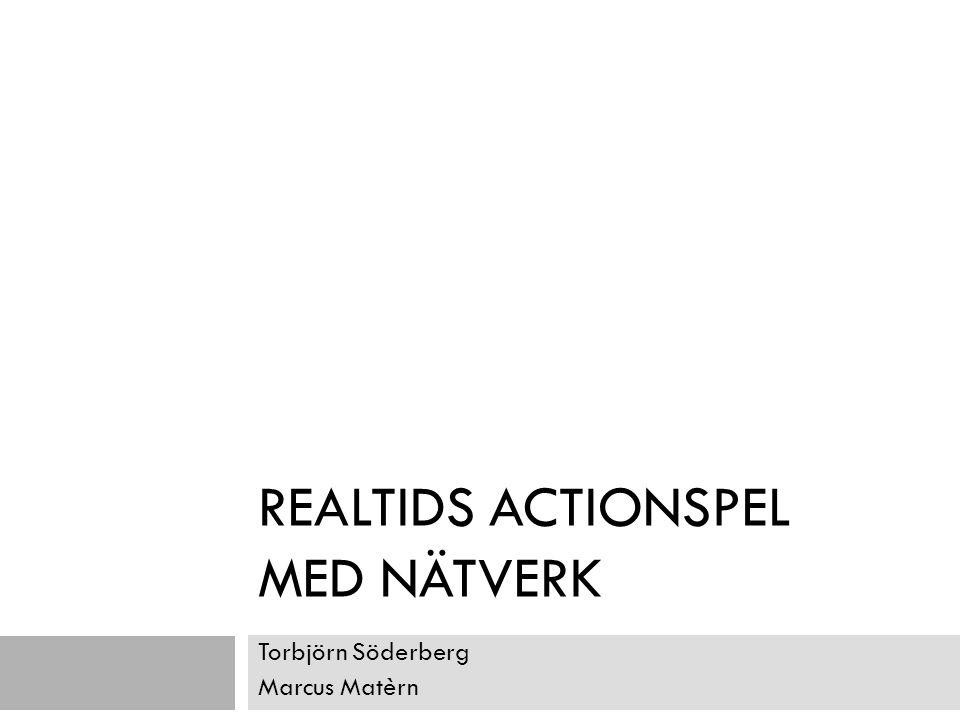 REALTIDS ACTIONSPEL MED NÄTVERK Torbjörn Söderberg Marcus Matèrn
