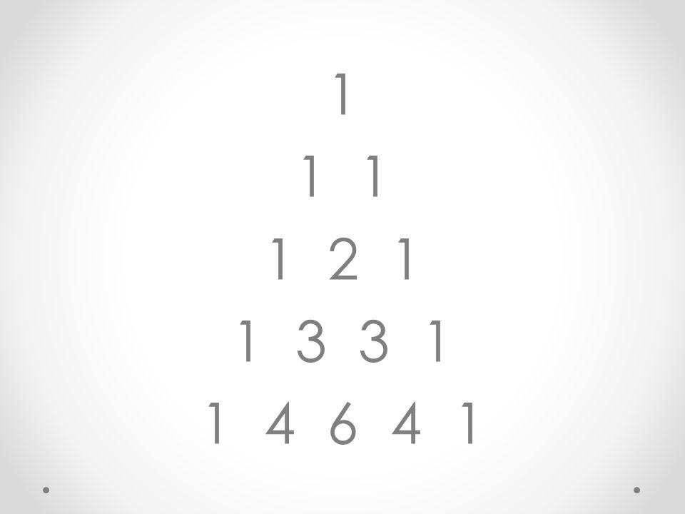 1 1 2 1 1 3 3 1 1 4 6 4 1