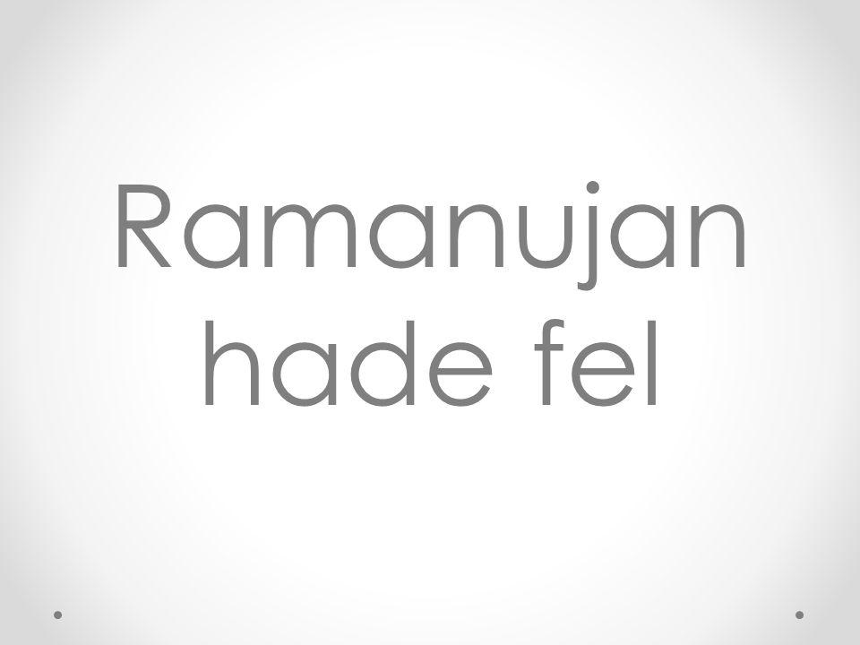 Ramanujan hade fel