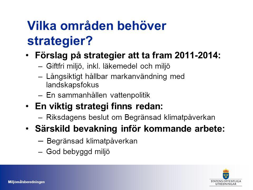 Miljömålsberedningen Etappmål ersätter delmålen Etappmål beskriver samhällsförändring och innefattar politiska avvägningar Kopplas till åtgärder och styrmedel Ambitiösa men möjliga att nå Analys av Sveriges rådighet över måluppfyllelsen Konsekvensanalyserade
