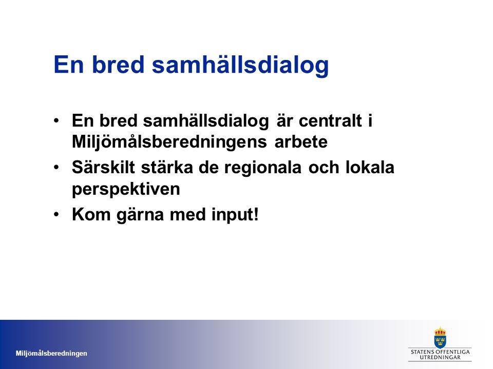 Miljömålsberedningen Miljömålsberedningens hemsida www.sou.gov.se/mmb