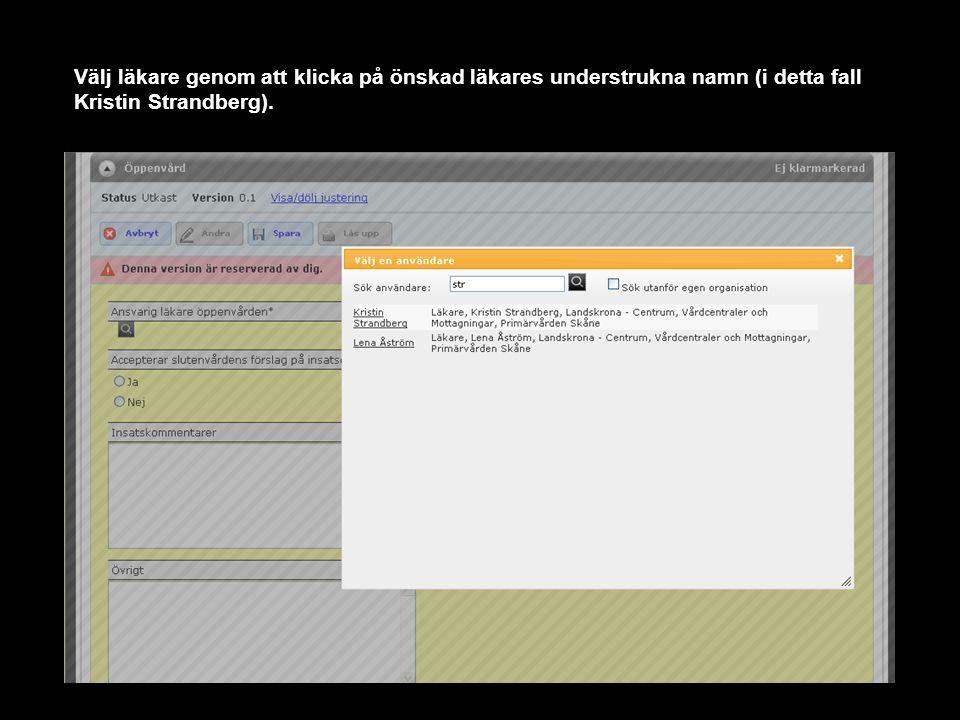 Klicka 'Ja' i radioknappen under rubrik 'Accepterar slutenvårdens förslag på insatser'.