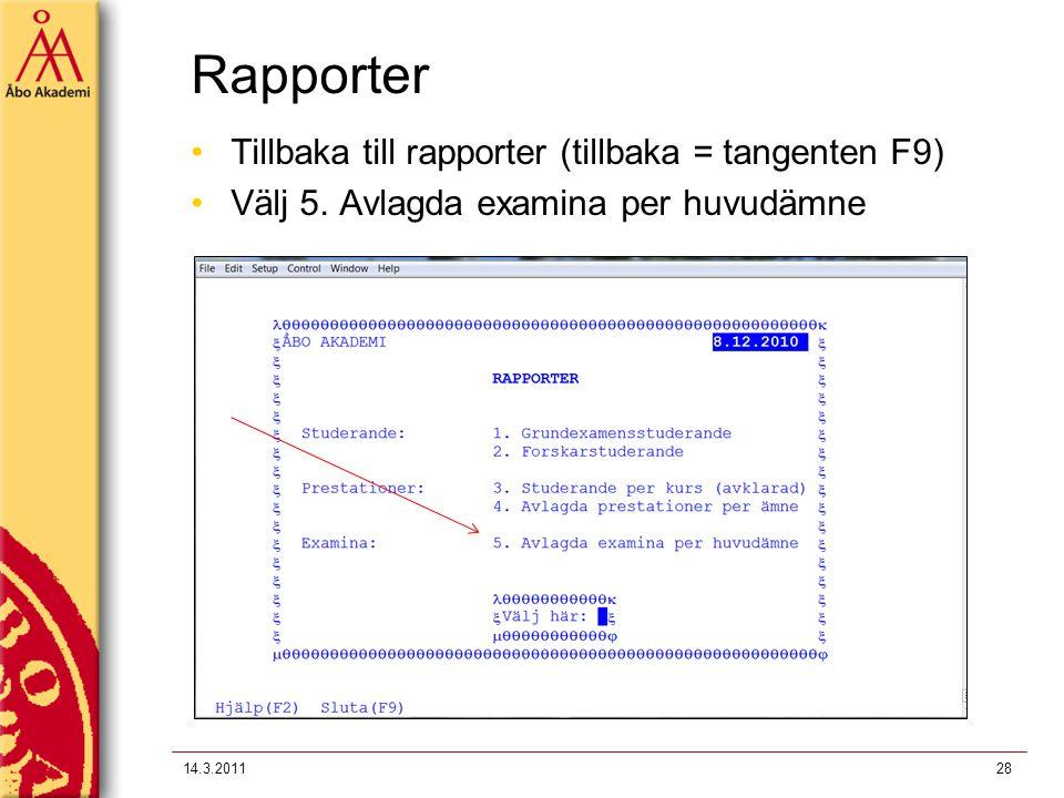 Rapporter 14.3.201128 Tillbaka till rapporter (tillbaka = tangenten F9) Välj 5. Avlagda examina per huvudämne