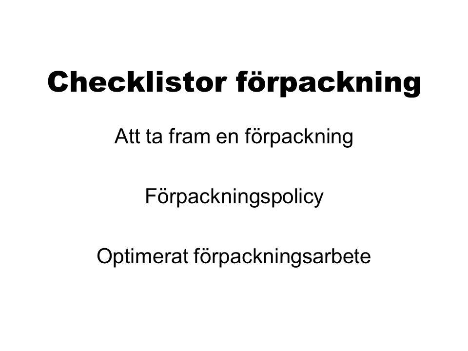 Checklistor förpackning Att ta fram en förpackning Förpackningspolicy Optimerat förpackningsarbete