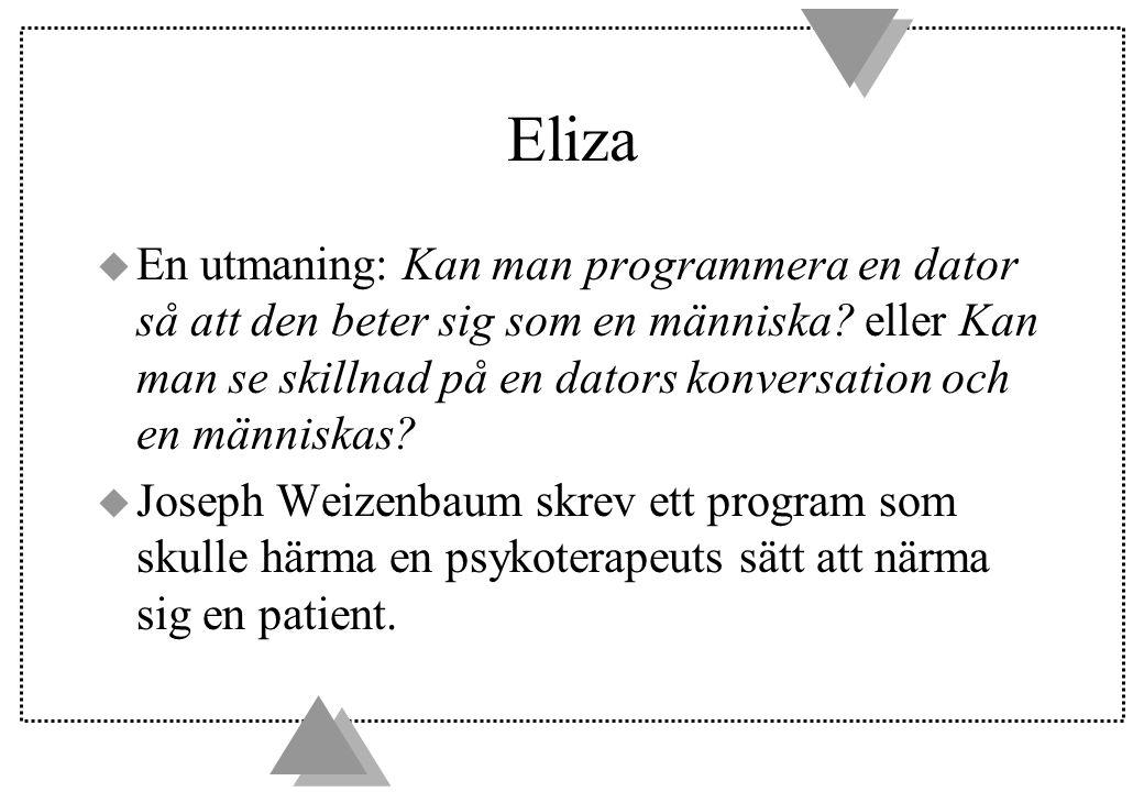 Eliza u En utmaning: Kan man programmera en dator så att den beter sig som en människa.