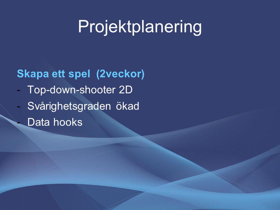 Projektplanering Data som loggas -0,5 sek * 3 min = 360 per spelomgång -position, -ammunition, -hälsa, -poäng, -avlossade skott, -dödsposition, -antal insamlade bonusföremål - tid