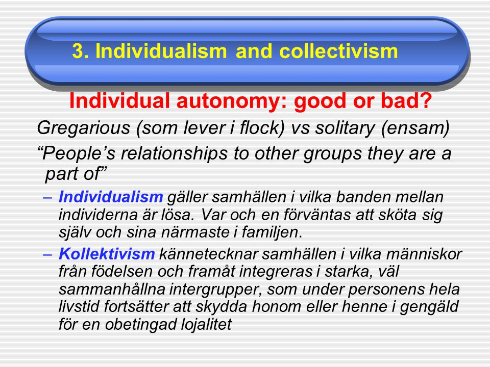 Individual autonomy: good or bad.