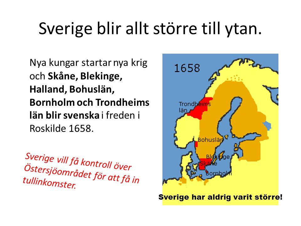 Sverige blir allt större till ytan. Nya kungar startar nya krig och Skåne, Blekinge, Halland, Bohuslän, Bornholm och Trondheims län blir svenska i fre