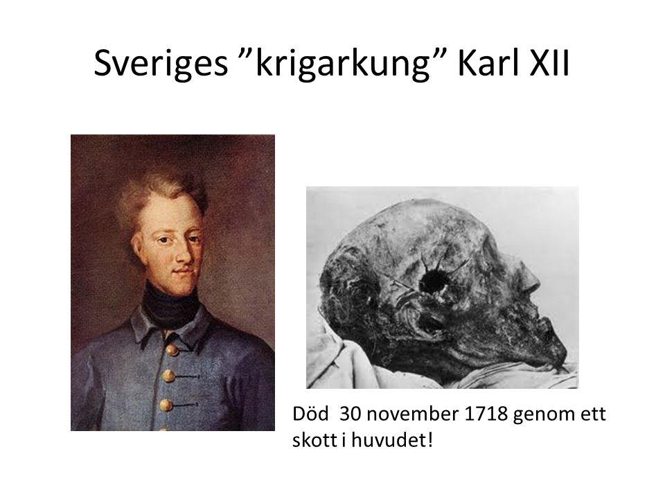 """Sveriges """"krigarkung"""" Karl XII Död 30 november 1718 genom ett skott i huvudet!"""