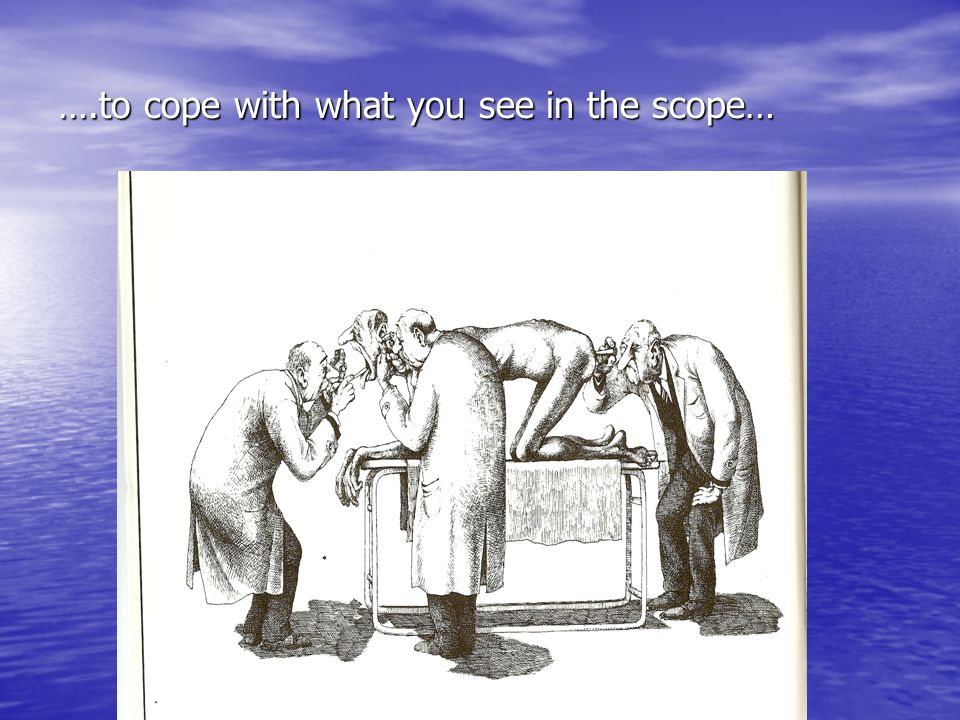 ….to cope with what you see in the scope…