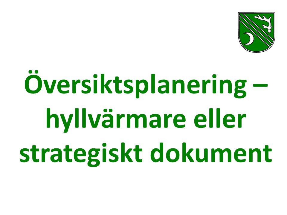 Översiktsplanering – hyllvärmare eller strategiskt dokument