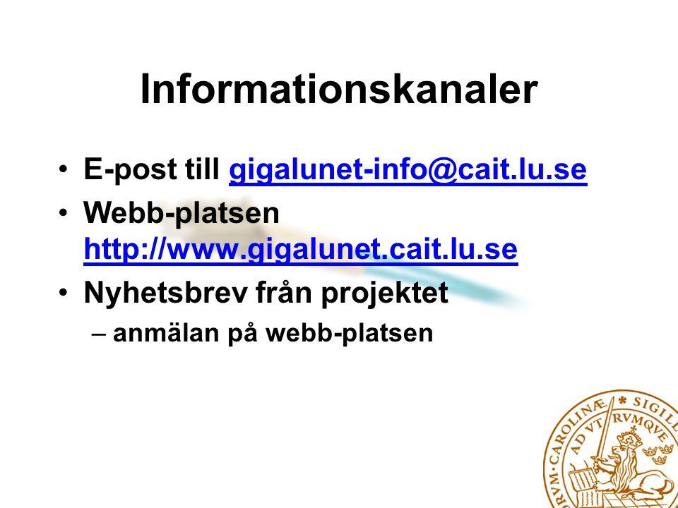 Informationskanaler E-post till gigalunet-info@cait.lu.segigalunet-info@cait.lu.se Webb-platsen http://www.gigalunet.cait.lu.se http://www.gigalunet.cait.lu.se Nyhetsbrev från projektet –anmälan på webb-platsen