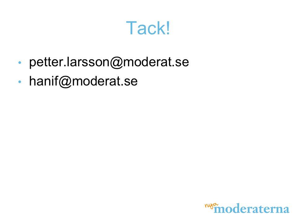 Tack! petter.larsson@moderat.se hanif@moderat.se