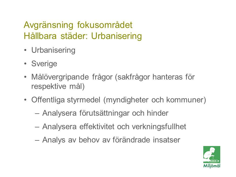 Vill du veta mer? FOTO: LARS P:SON/JOHNÉR Avgränsning fokusområdet Hållbara städer: Urbanisering Urbanisering Sverige Målövergripande frågor (sakfrågo