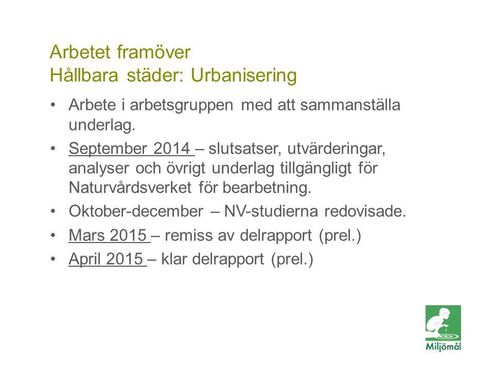 Vill du veta mer? FOTO: LARS P:SON/JOHNÉR Arbetet framöver Hållbara städer: Urbanisering Arbete i arbetsgruppen med att sammanställa underlag. Septemb