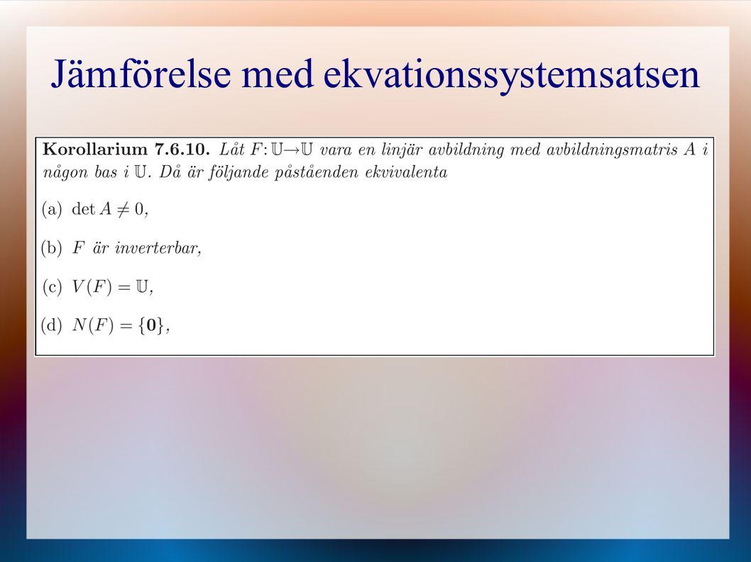 Vridning i planet e1e1 e2e2 θ F(e 1 )=(cosθ,sinθ) F(e 2 )=(-sinθ,cosθ)