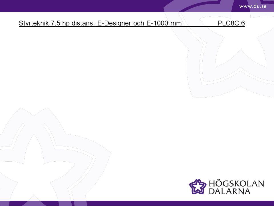 Styrteknik 7.5 hp distans: E-Designer och E-1000 mm PLC8C:6