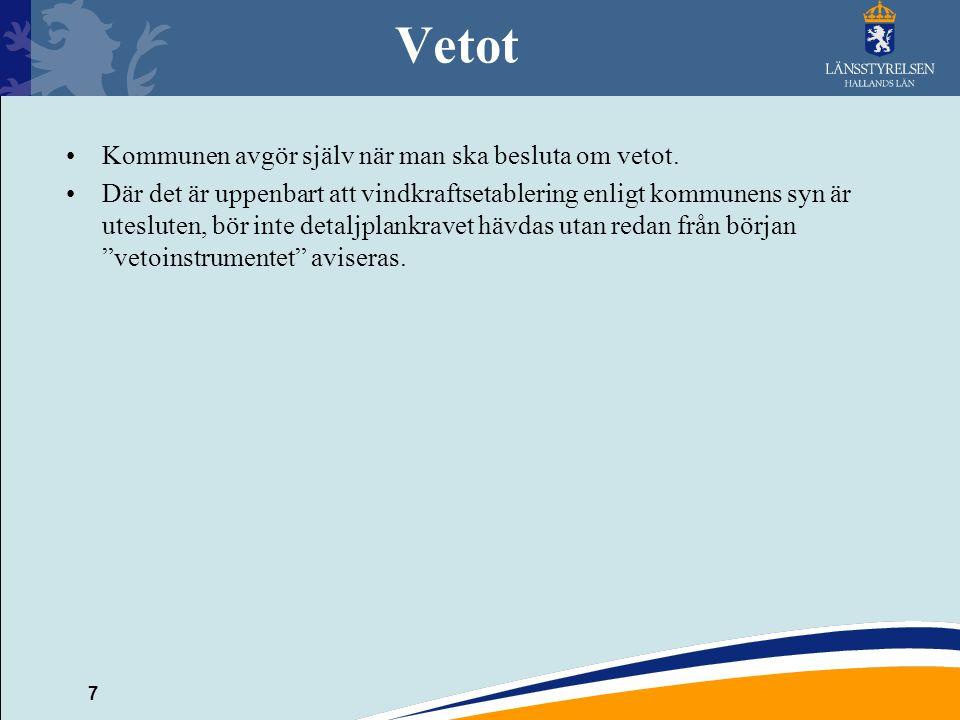 7 Vetot Kommunen avgör själv när man ska besluta om vetot. Där det är uppenbart att vindkraftsetablering enligt kommunens syn är utesluten, bör inte d