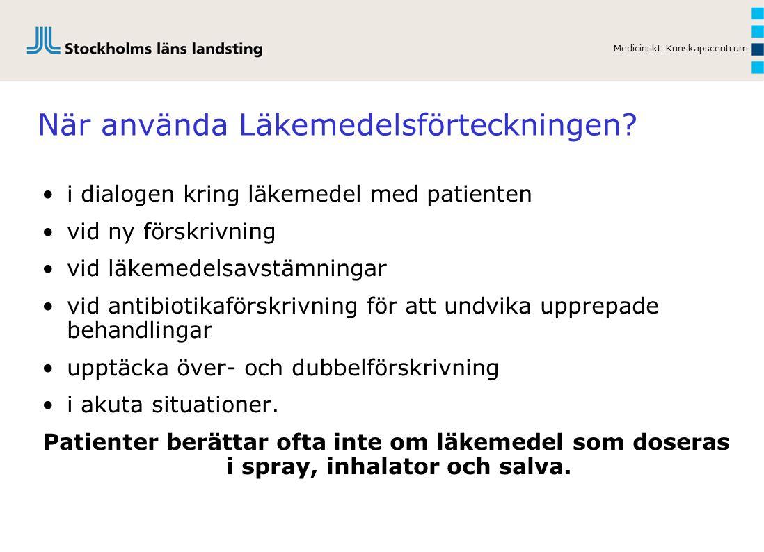 Medicinskt Kunskapscentrum När använda Läkemedelsförteckningen.